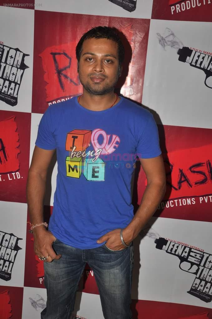Manish Vatsalya at Promotion of Jeena Hai Toh Thok Daal in Mumbai on 11th July 2012