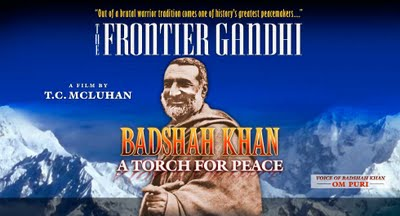 The Frontier Gandhi - Badshah Khan, a Torch for Peace